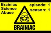 Brainiac – Full Episode – Season 1 Ep. 1 – Brainiac Science Abuse