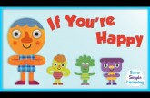 If You're Happy | Super Simple Songs