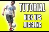 Kick Ups TUTORIAL – Learn How To Juggle A Football Soccer Ball Easily