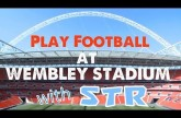 Play at Wembley Stadium with STR – Insane Competition