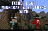 09  Father & Son Minecraft Adventures v1.0