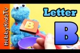 Learn Letter B – Using Real Items – Alphabet for Kids, Preschoolers,Teaching Toddlers, ESL