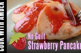 Strawberry Pancakes | Cook With Amber