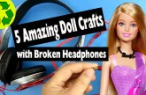 5 Amazing and Original Doll Crafts Using Broken Headphones – Easy Doll Crafts
